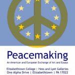 Peacemaking, Hess und Lyet Galerien des Elizabethtows College